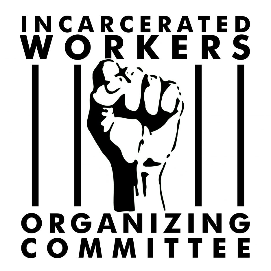 Incarcerated Workers Organizing Committee • Oakland, CA