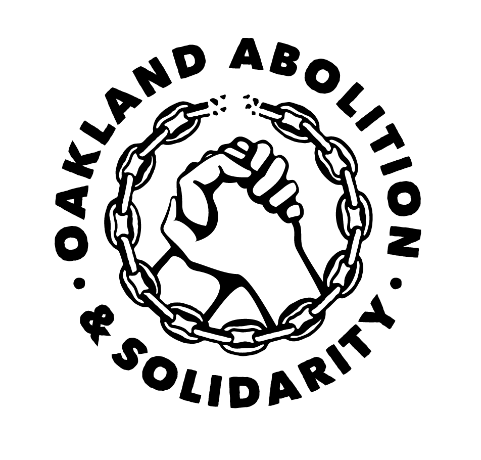 Oakland Abolition & Solidarity • Oakland, CA